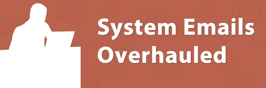 System Email Overhauled