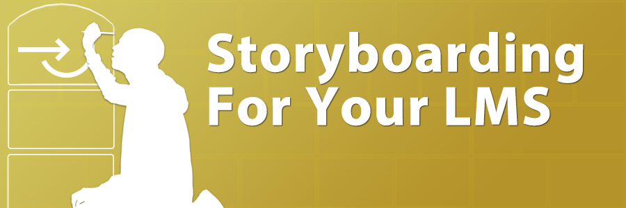 Storyboarding for your LMS